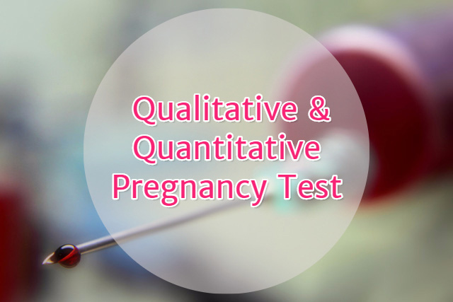 Qualitative and Quantitative Pregnancy Test
