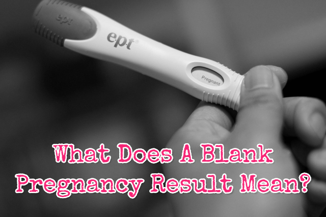 Blank Pregnancy Test Result