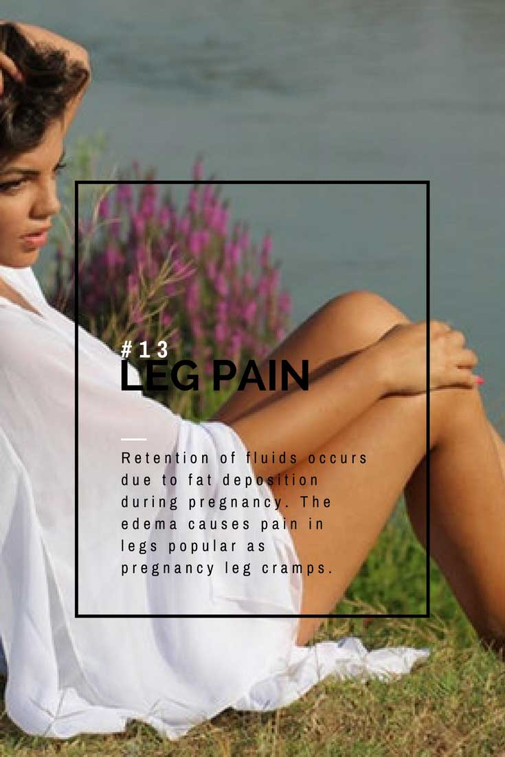 Early signs of pregnancy before missed period include leg pain because of the hormonal gush in body.