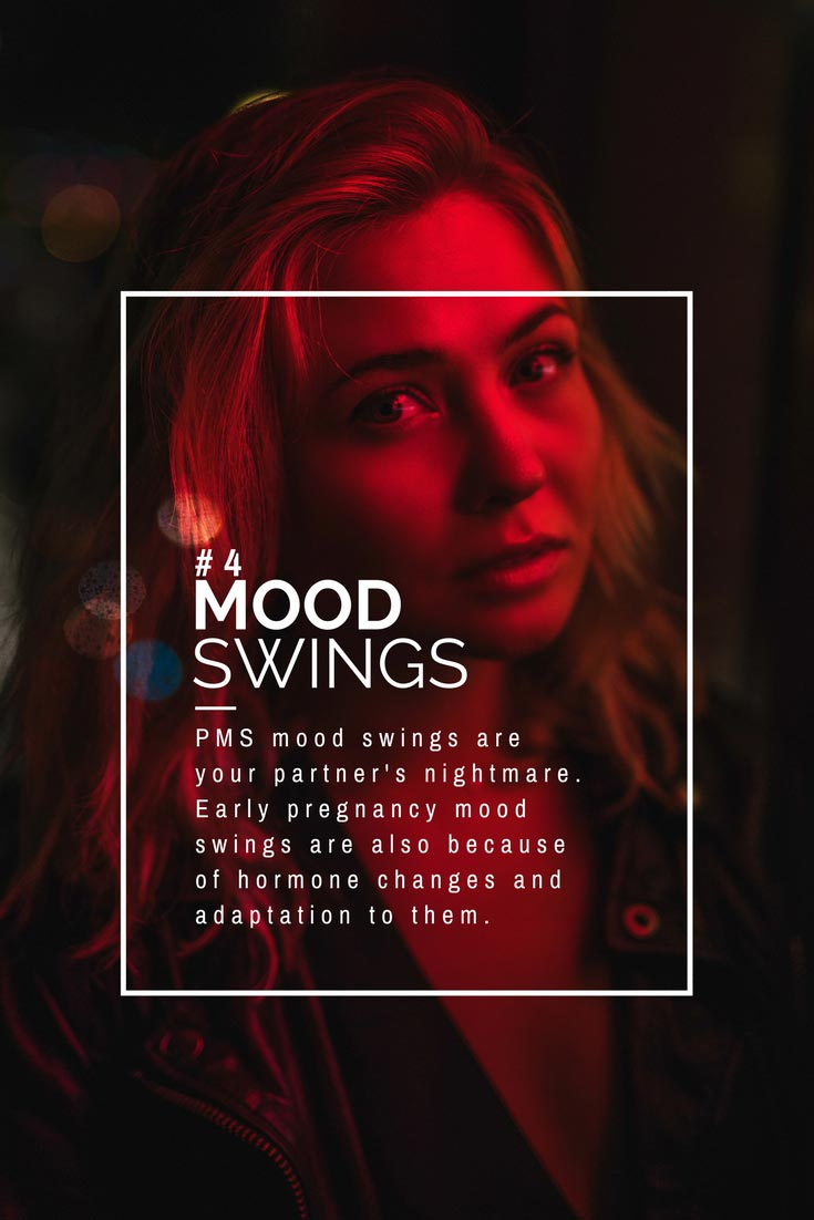 During pregnancy, a woman experiences mood swings.