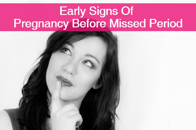 Early Signs Of Pregnancy Before Missed Period