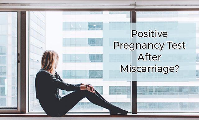 Positive Pregnancy Test After Miscarriage