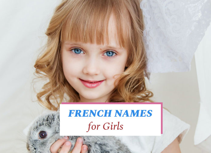 250+ French names for Girls: Famous & Traditional